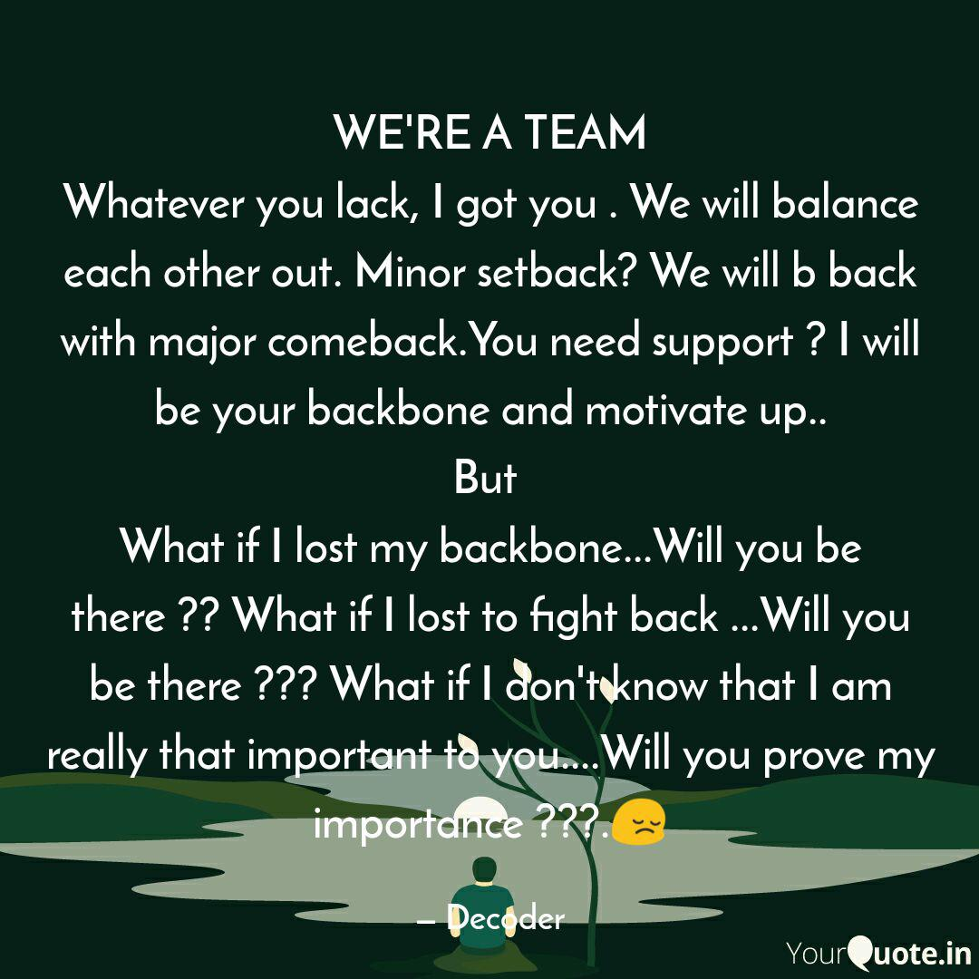 WE\'RE A TEAM Whatever you... | Quotes & Writings by Gautam ...