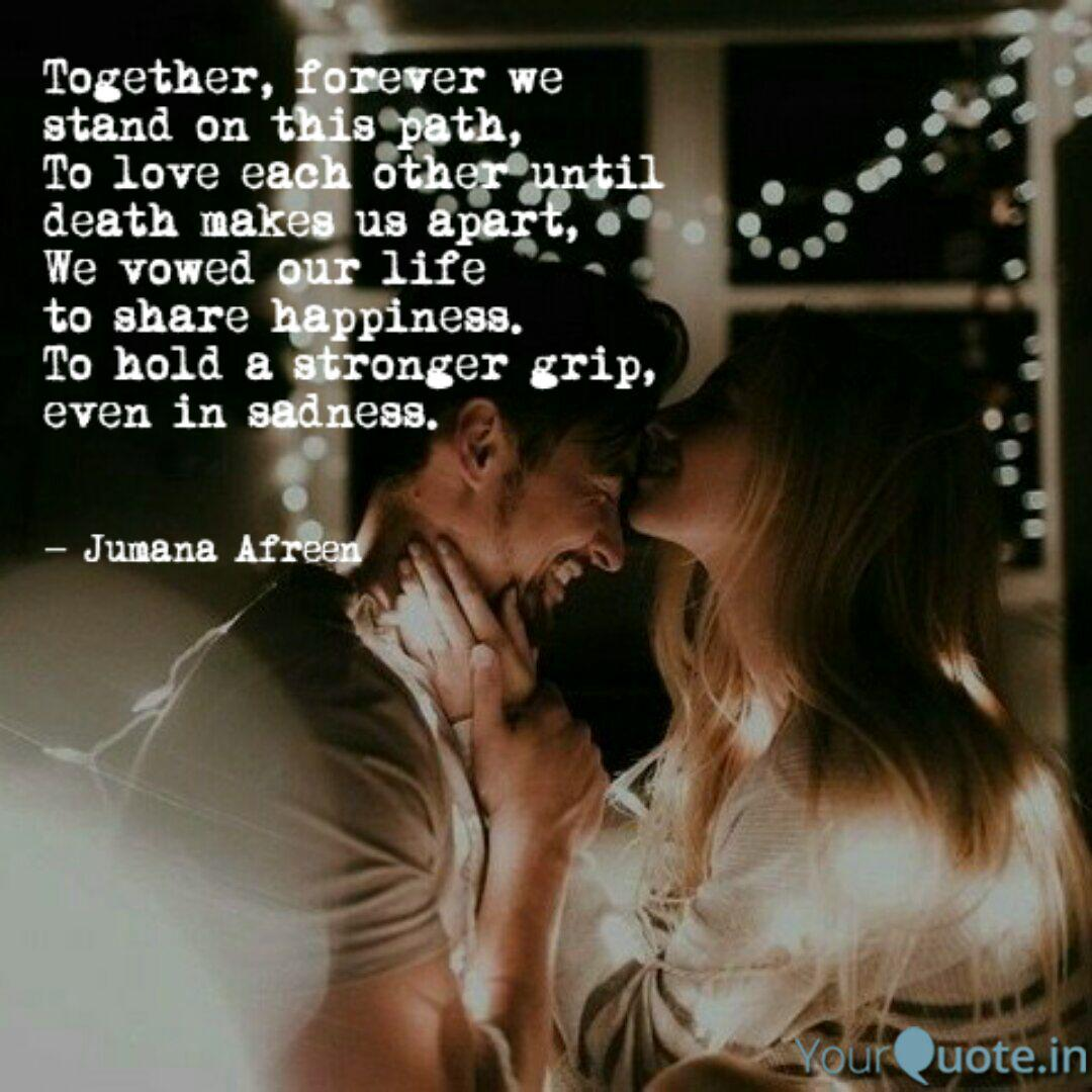 Together, forever we sta  Quotes & Writings by Jumana Afreen