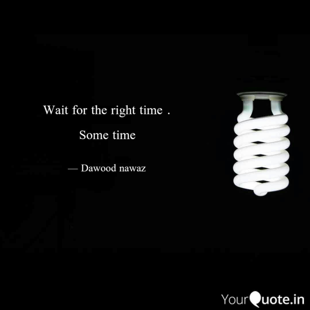 This is the right time quotes