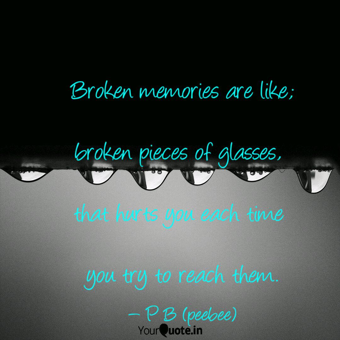 broken memories are like quotes writings by p b yourquote