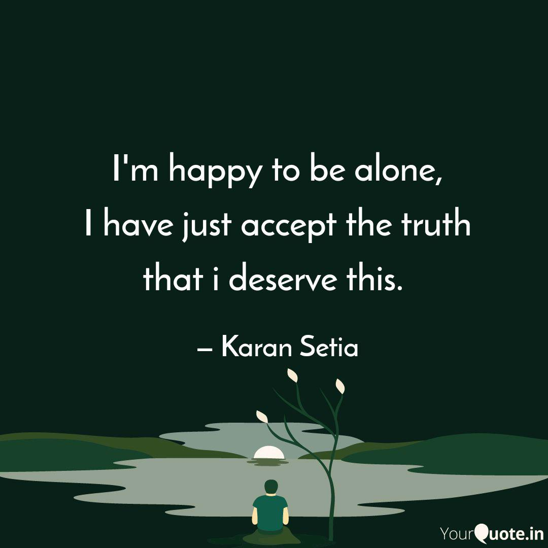i m happy to be alone i quotes writings by karan setia