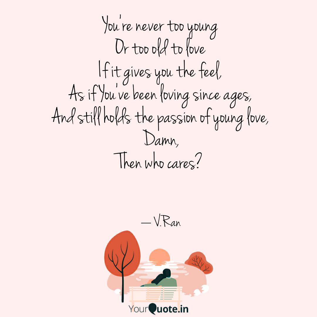 You\'re never too young Or... | Quotes & Writings by ...