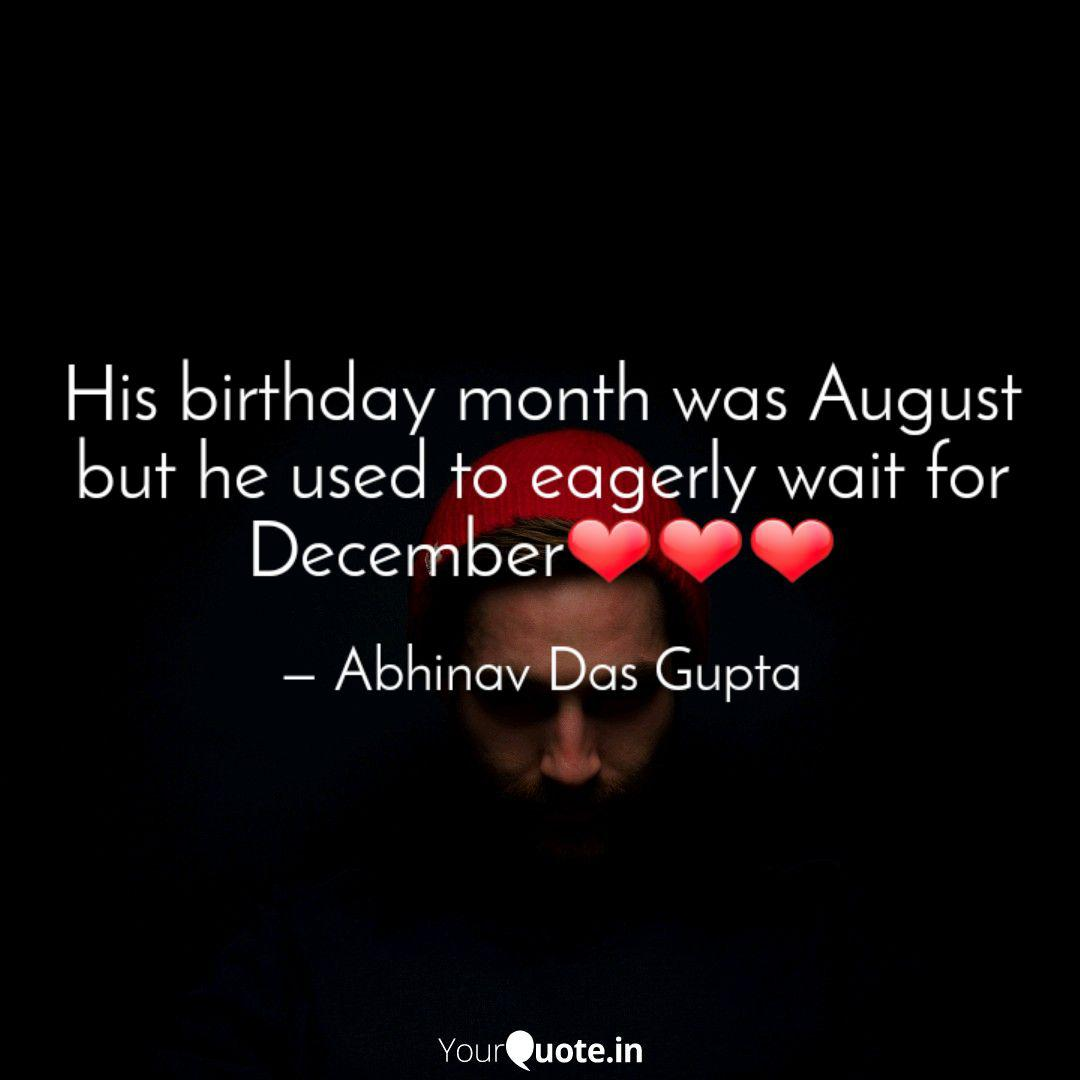 his birthday month was au quotes writings by abhinav das