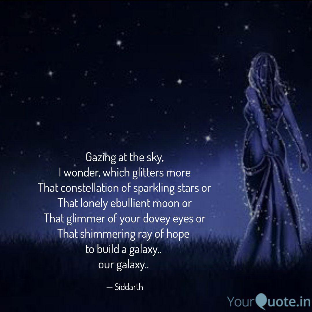 gazing at the sky i wond quotes writings by siddarth gupta