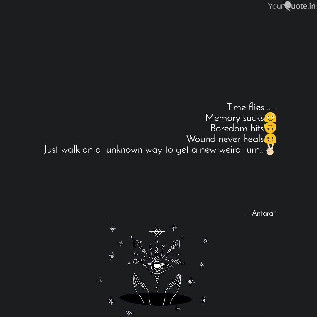 Time flies ..... Memory s... | Quotes & Writings by Antara ...