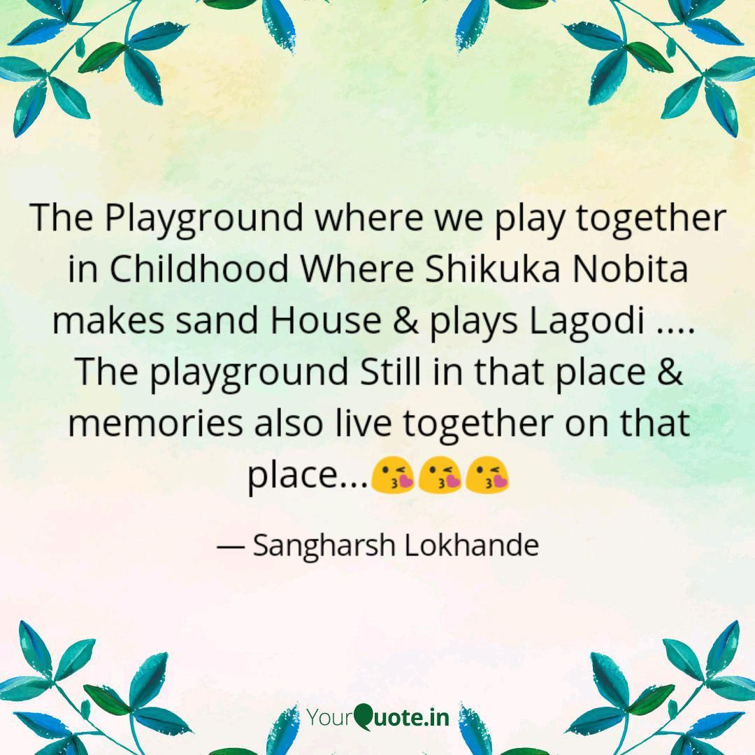 the playground where we p quotes writings by sangharsh