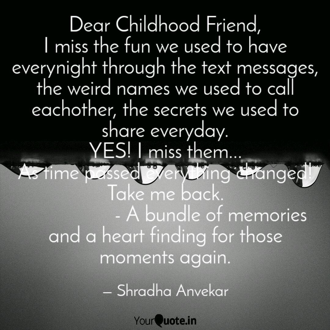Dear Childhood Friend I Quotes Writings By Shradha Anvekar Yourquote