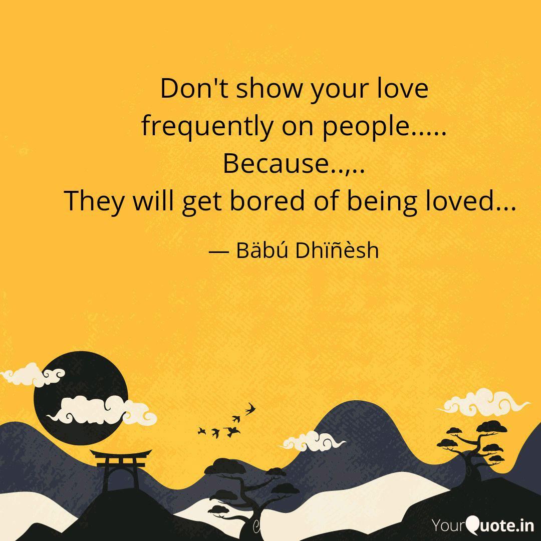 Don T Show Your Love Fre Quotes Writings By Babu Dhinesh Yourquote