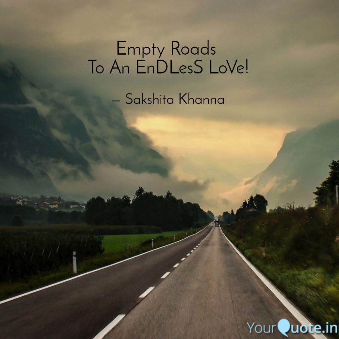 Empty Roads To An Endles Quotes Writings By Sakshita Khanna Yourquote
