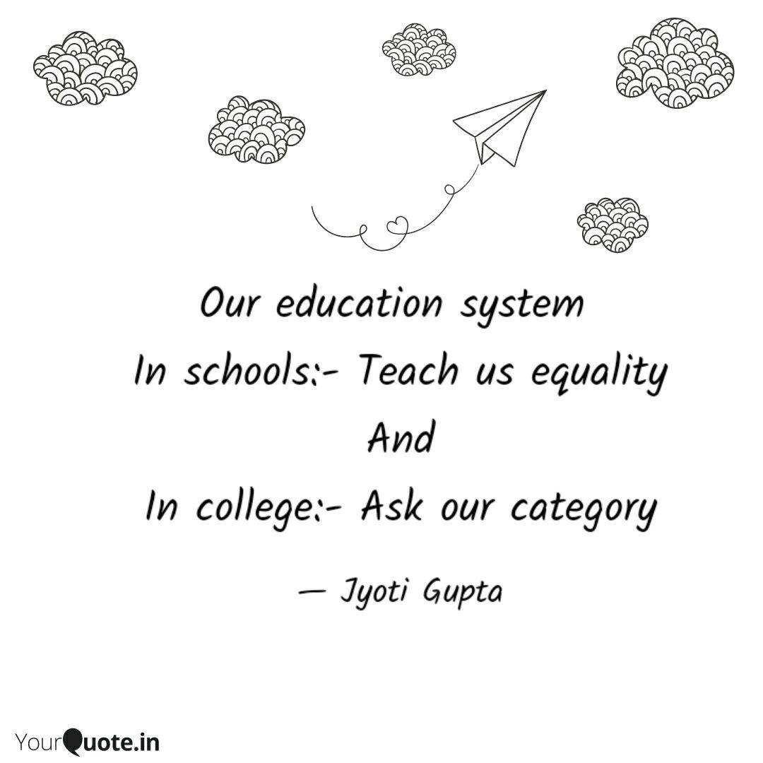 our education system in quotes writings by jyoti gupta