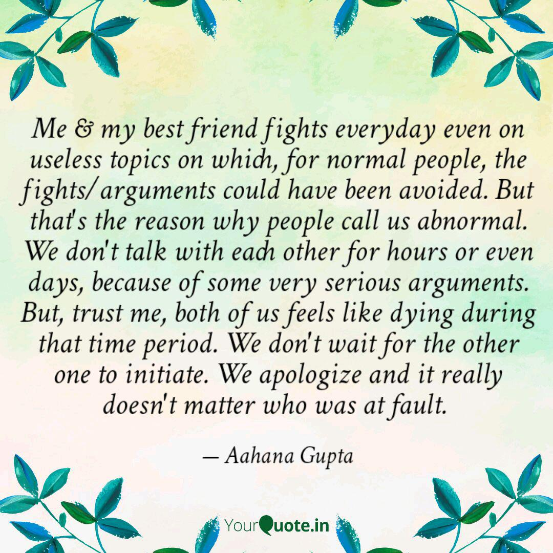 Me & my best friend fight... | Quotes & Writings by Aahana ...