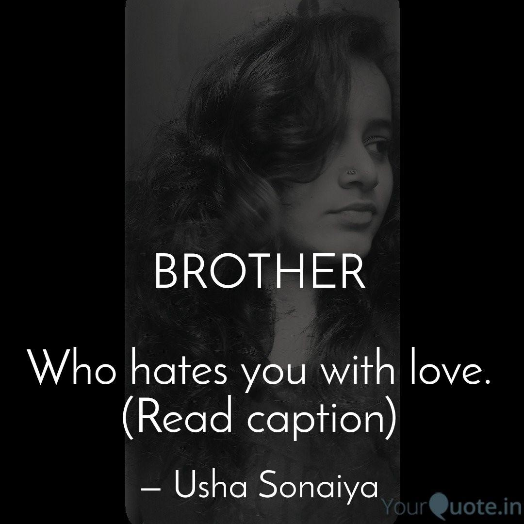 Brother Who Hates You Wi Quotes Writings By Usha Sonaiya Yourquote