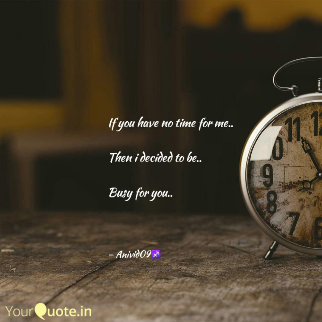 If You Have No Time For M Quotes Writings By Dev Ynah Yourquote