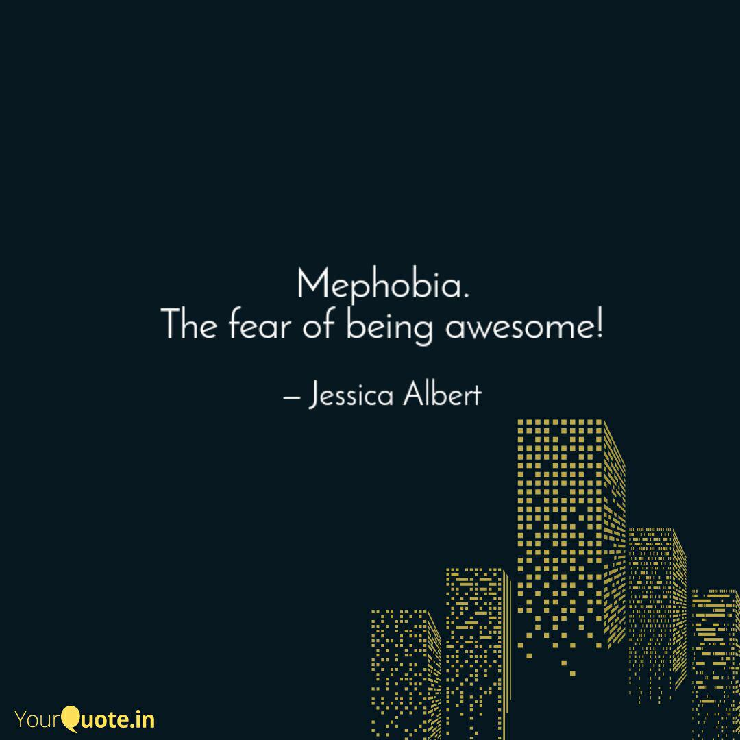 Mephobia The Fear Of Bei Quotes Writings By Jessica Albert Yourquote 52 fear of plastic bags. quotes writings by jessica albert