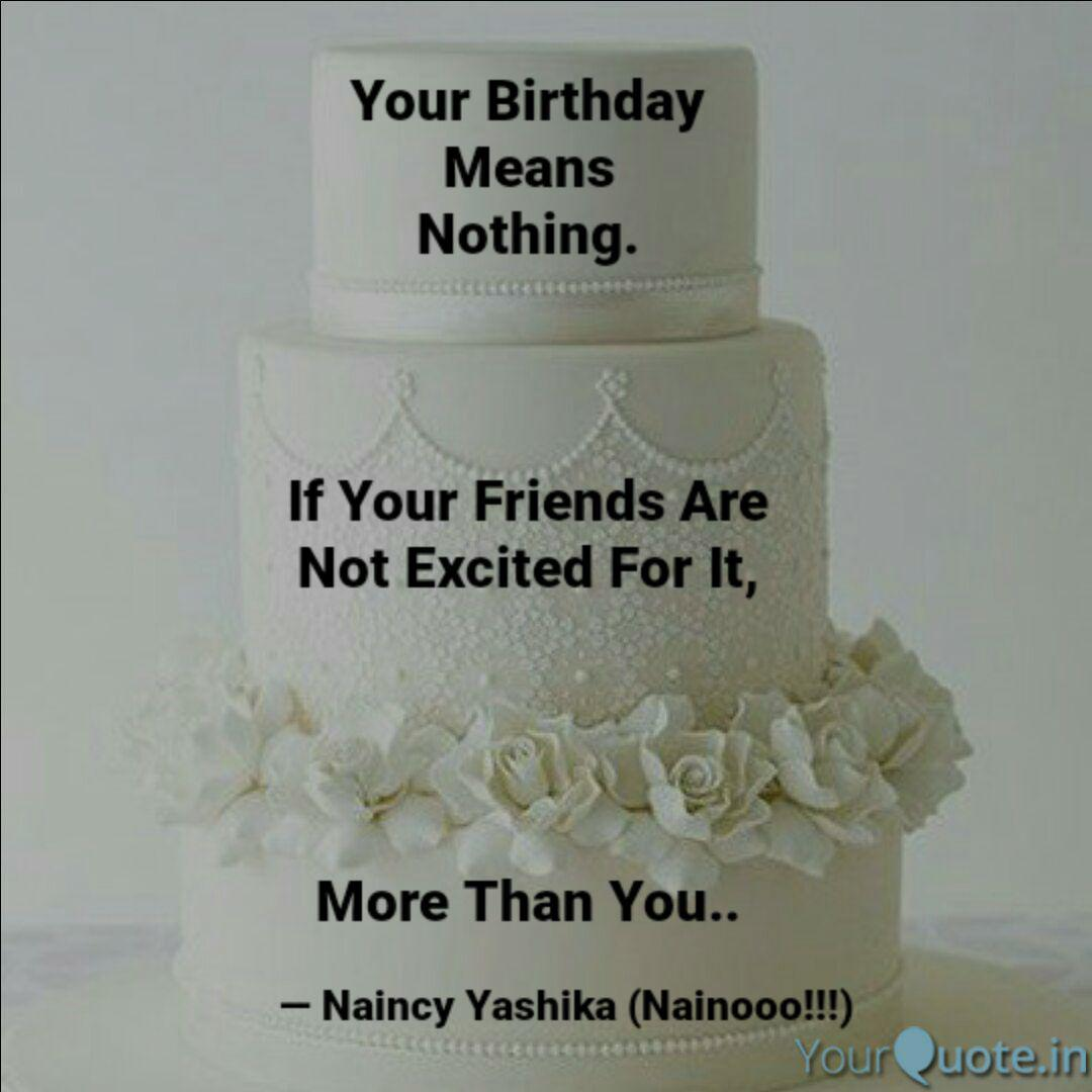 your birthday means nothi quotes writings by naincy yashika