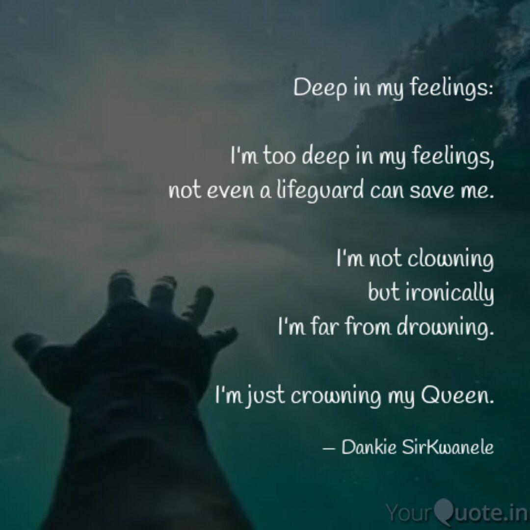 Deep in my feelings: I\'m... | Quotes & Writings by Siya ...
