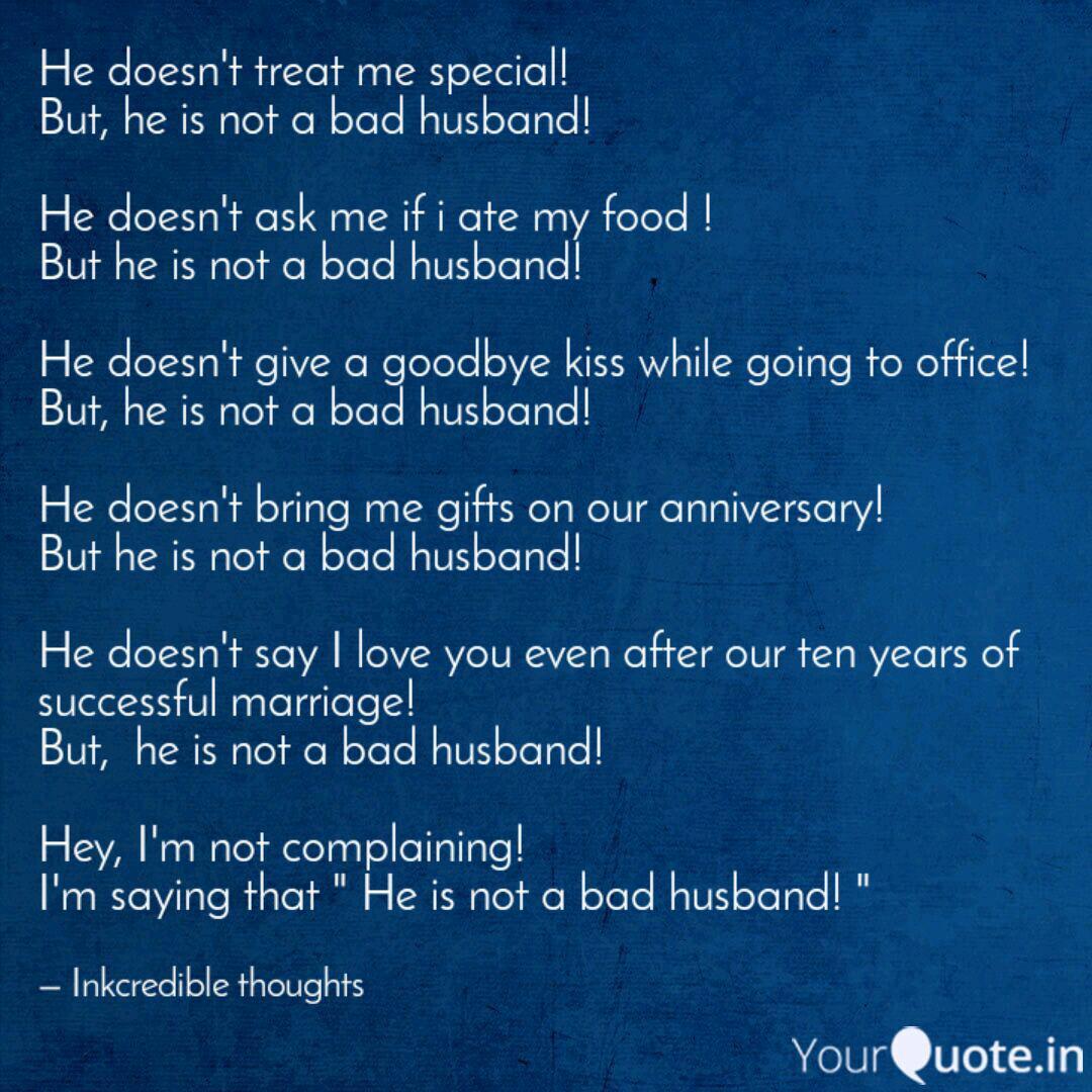 Why does my husband treat me bad