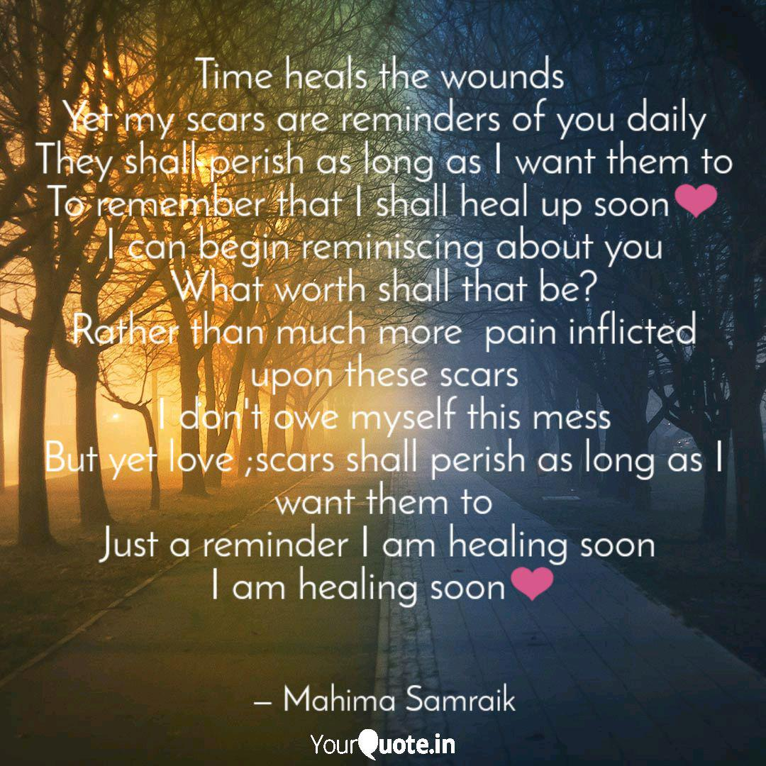 time heals the wounds ye quotes writings by mahima samraik
