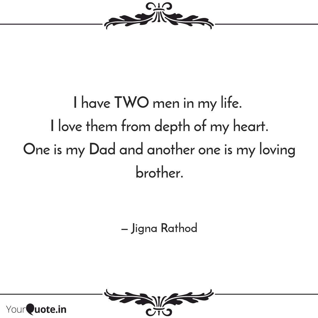 I have TWO men in my life... | Quotes & Writings by Jigna ...