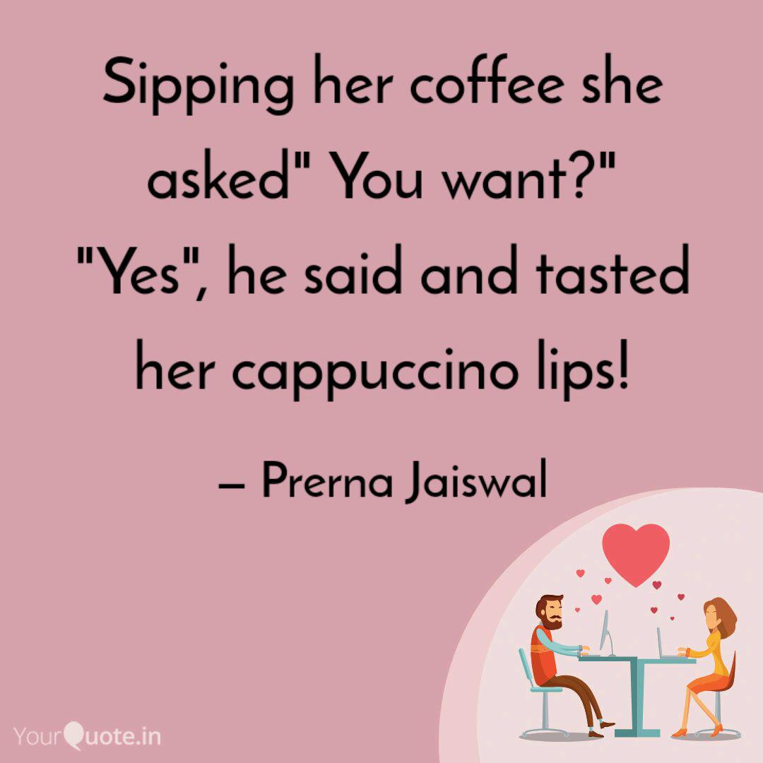 sipping her coffee she as quotes writings by prerna jaiswal