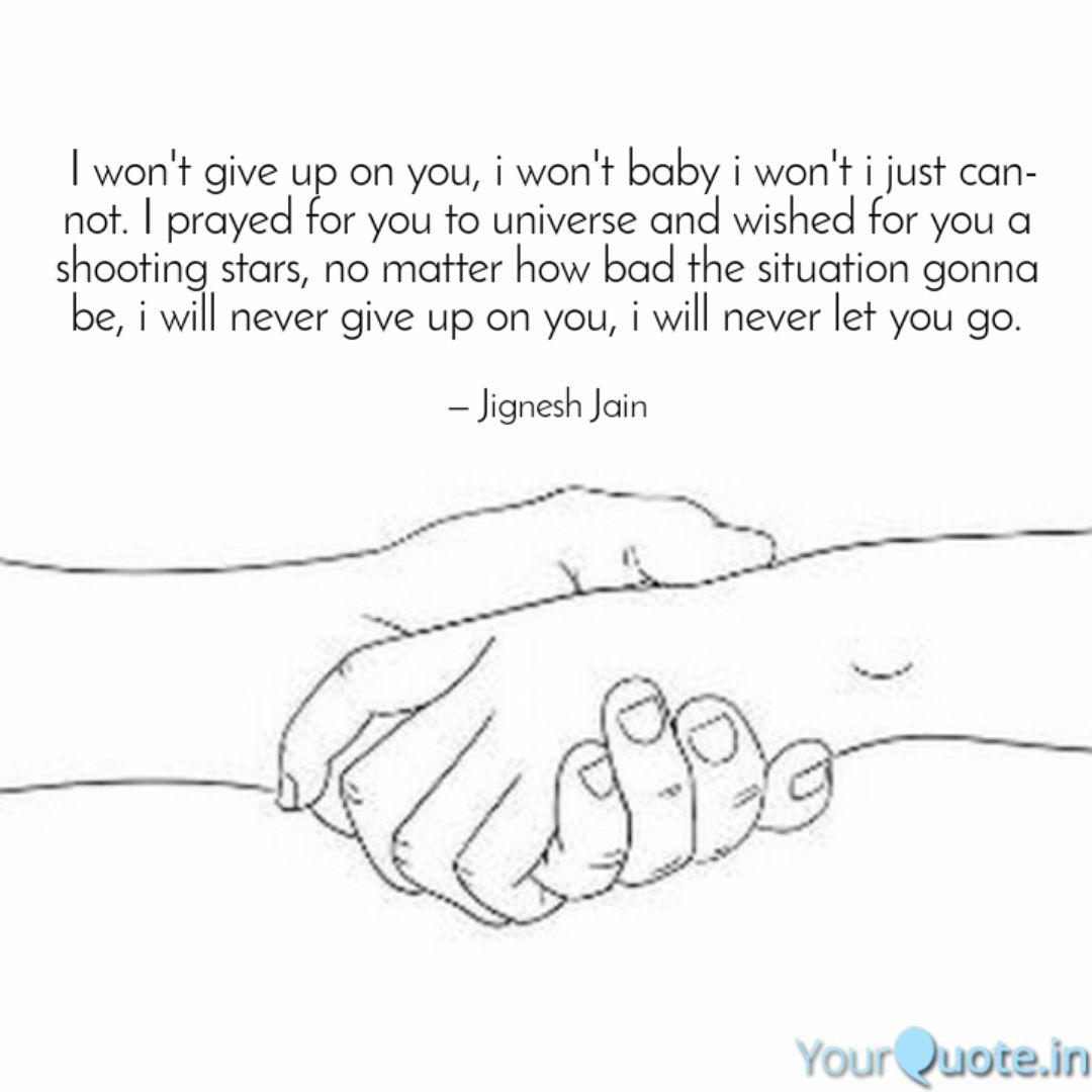 I Won T Give Up On You I Quotes Writings By Jignesh Jain Yourquote