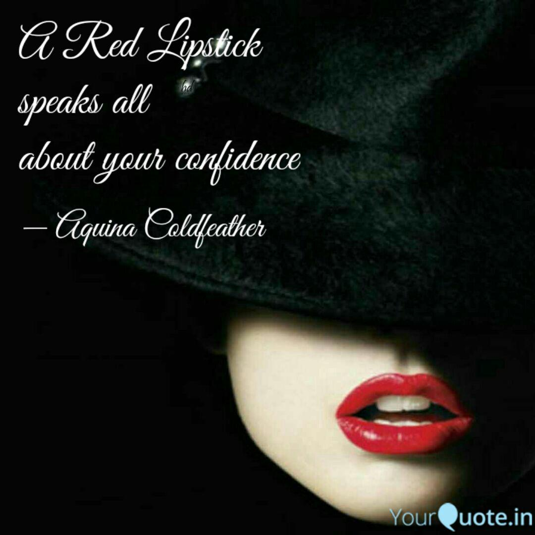 A Red Lipstick speaks al...   Quotes & Writings by Alina ...