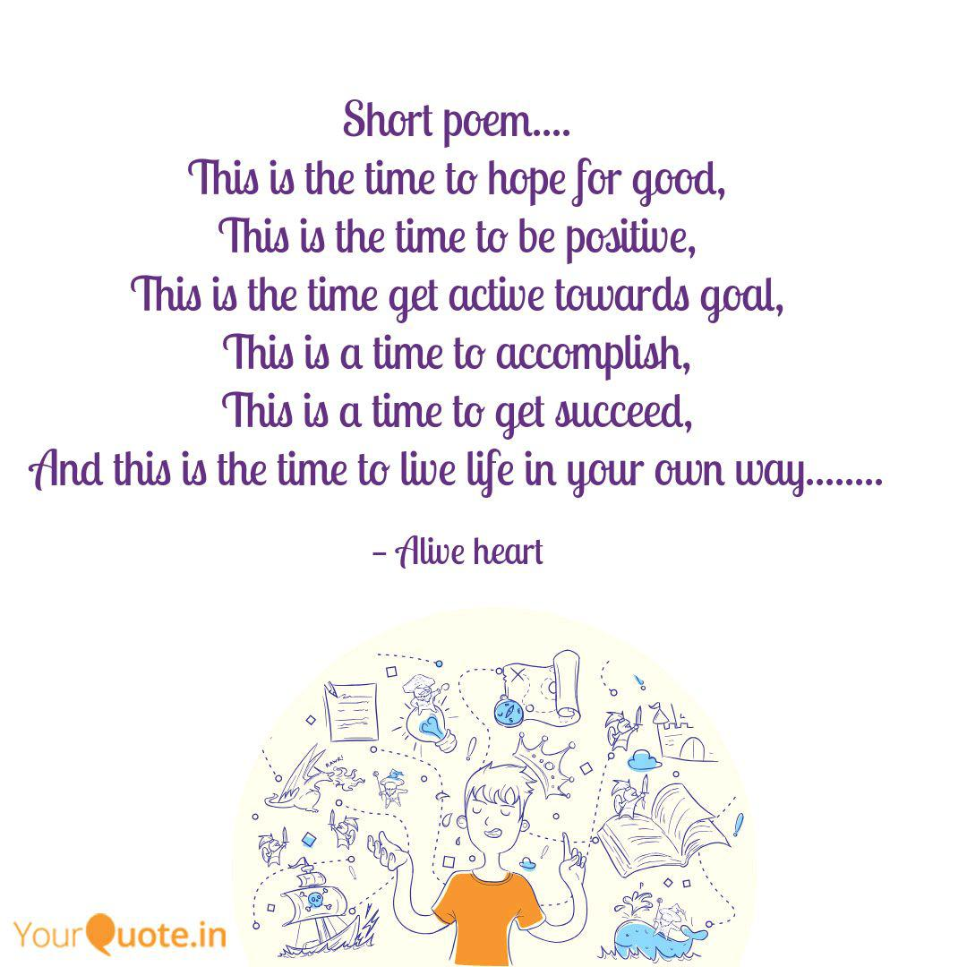 Short Poem This Is Th Quotes Writings By Sachin Ahuja Yourquote A time to cheer, a time to cry a time to stay, a time to flee, a time for you, a time for me. short poem this is th quotes