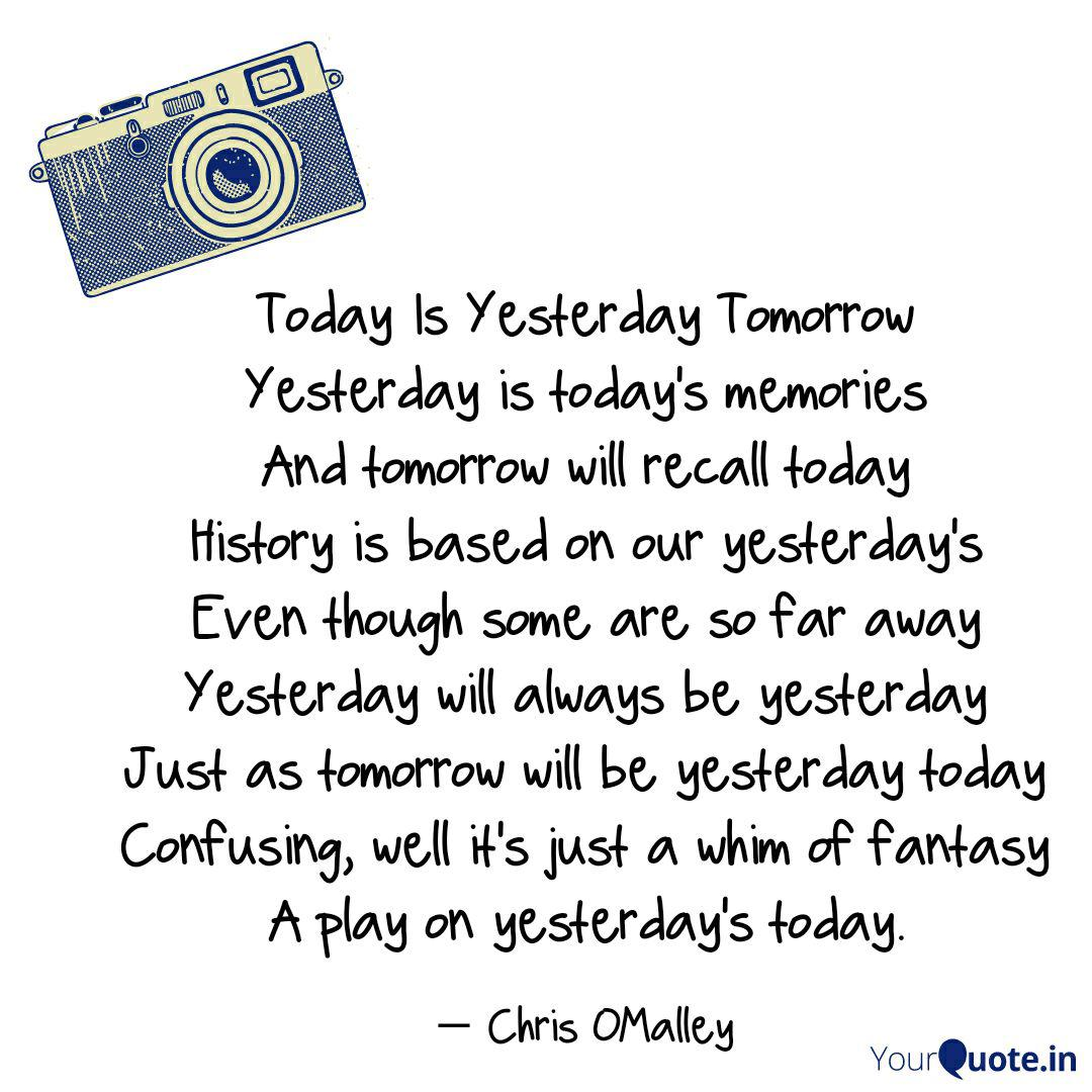 Today Is Yesterday Tomor  Quotes & Writings by Chris OMalley