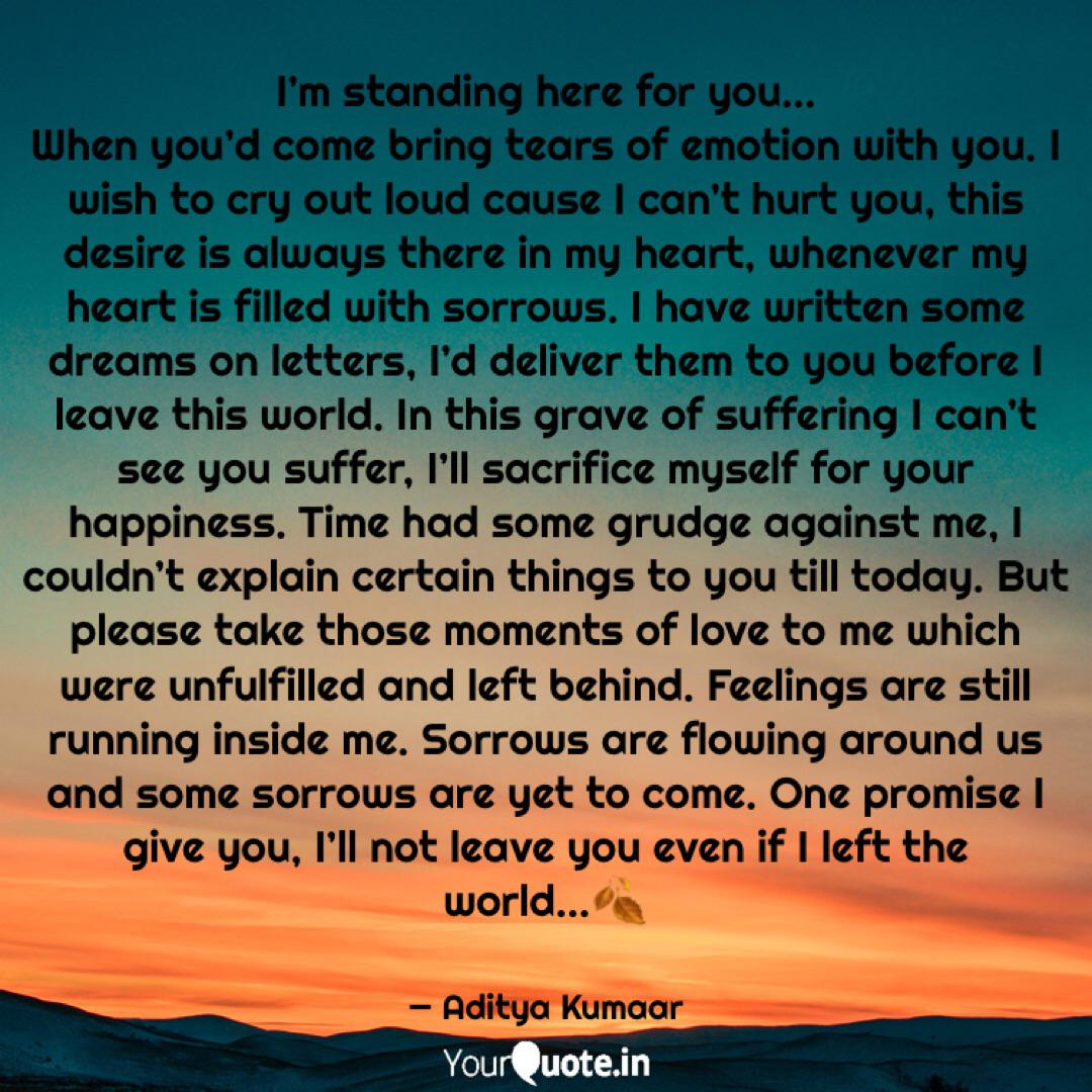 I\'m standing here for you... | Quotes & Writings by Aditya ...