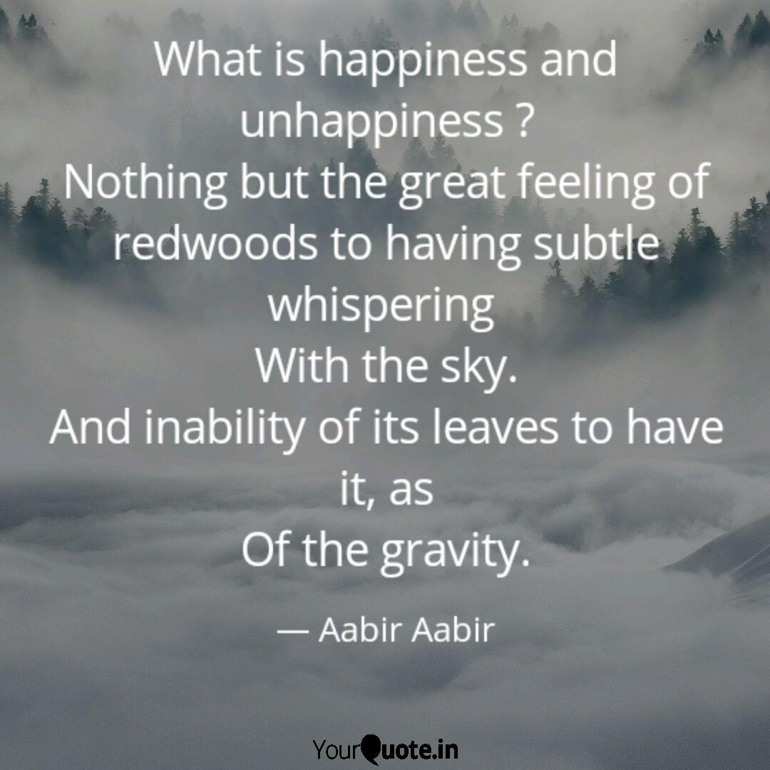 what is happiness and unh quotes writings by aabir aabir