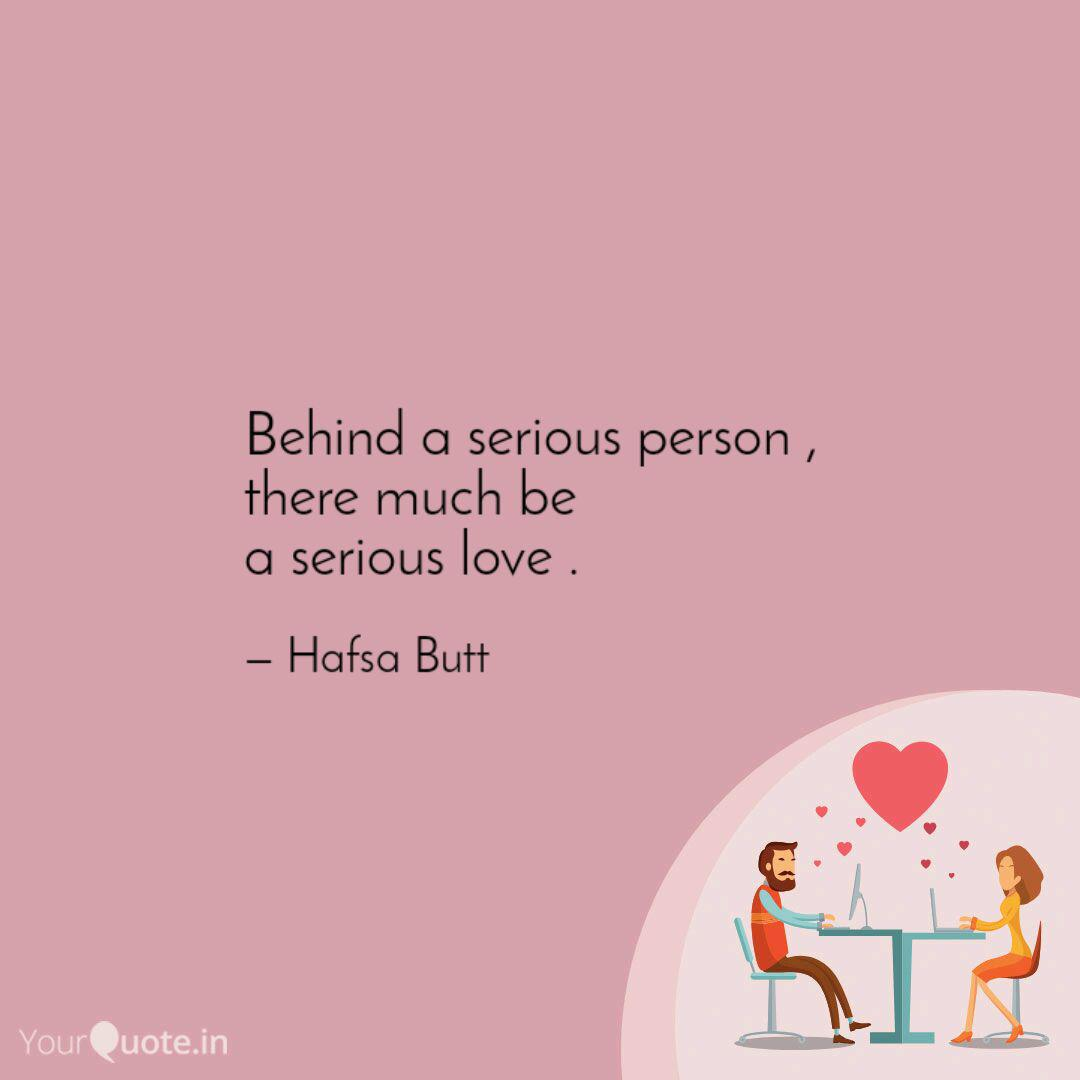 Behind A Serious Person Quotes Writings By Hafsa Butt Yourquote