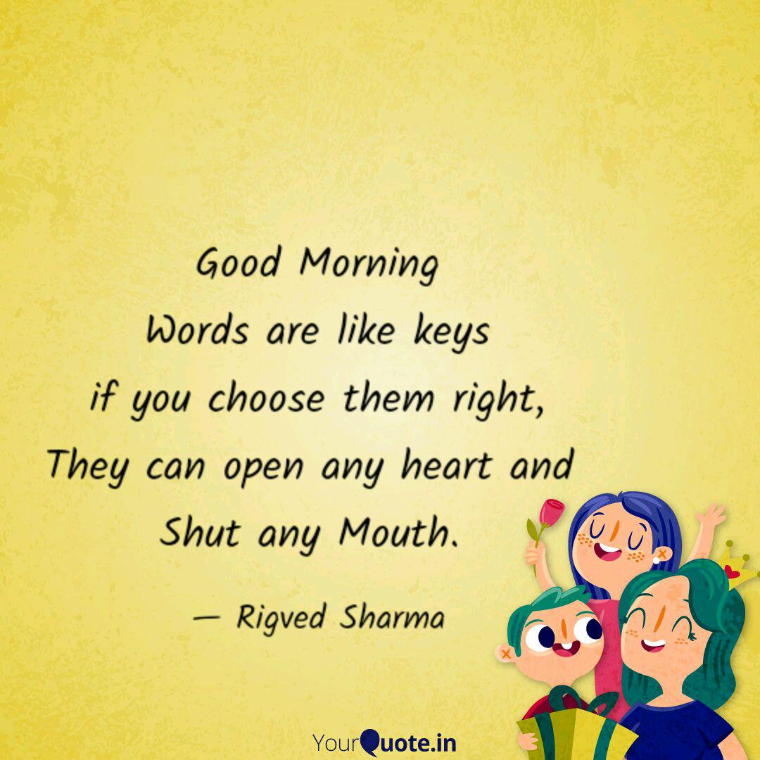 Good Morning Words Are Li Quotes Writings By Rigved Sharma Yourquote