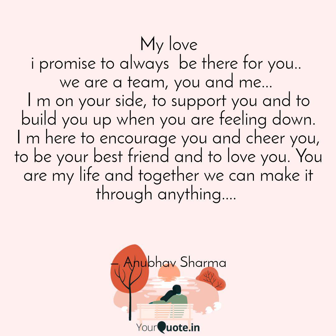 My Love I Promise To Alwa Quotes Writings By Anubhav Sharma Yourquote
