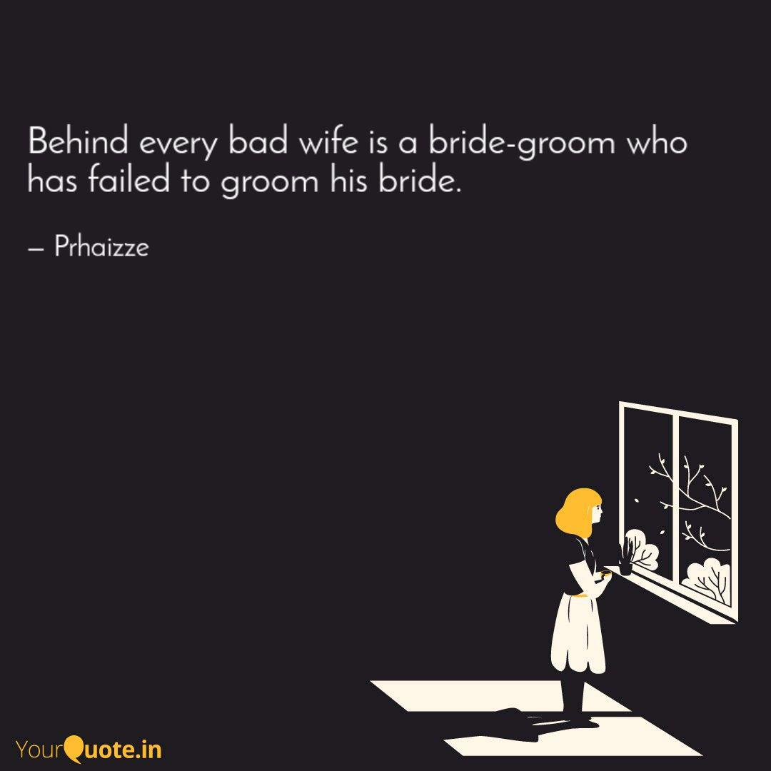 Behind every bad wife is ... | Quotes & Writings by Praise O ...