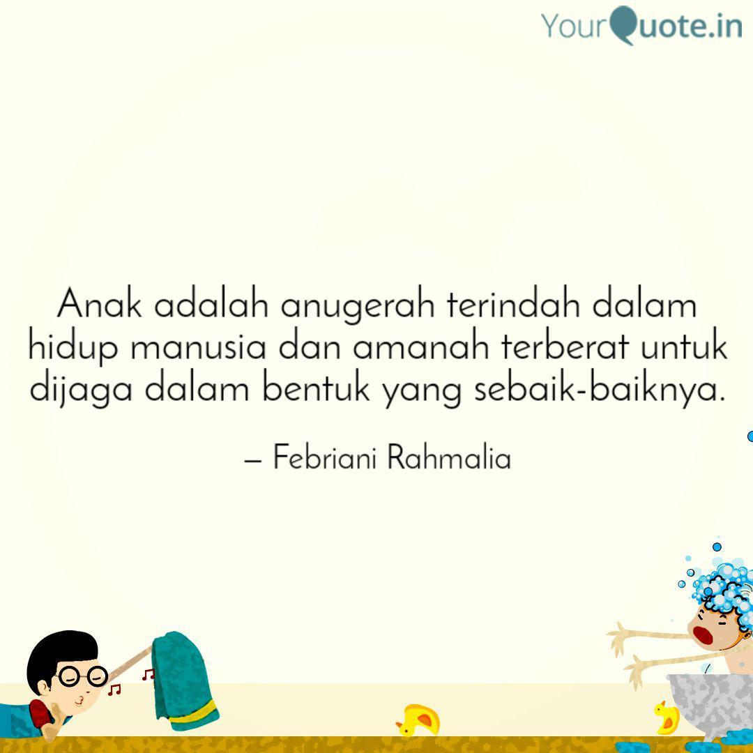 anak adalah anugerah teri quotes writings by febriani