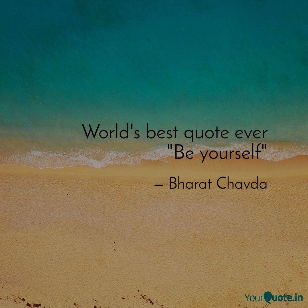 World S Best Quote Ever Quotes Writings By Bharat Chavda Yourquote
