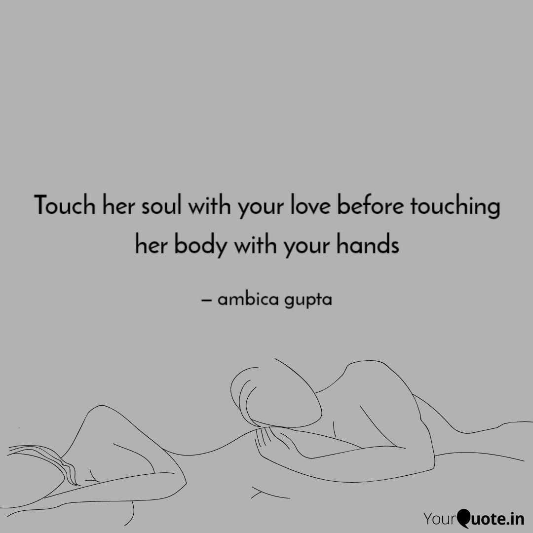 Touch Her Soul With Your Quotes Writings By Ambica Gupta Yourquote