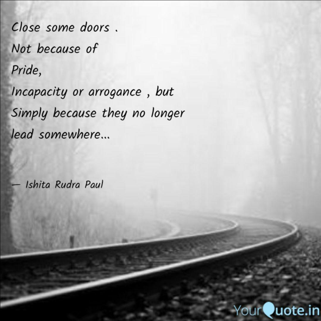 Close some doors . Not be  Quotes & Writings by Ishita Rudra