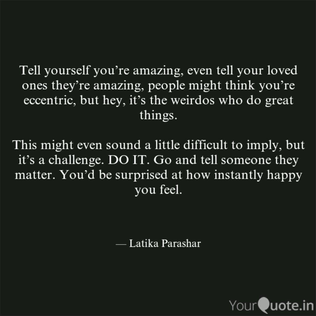 Tell yourself you\'re amaz... | Quotes & Writings by Latika ...