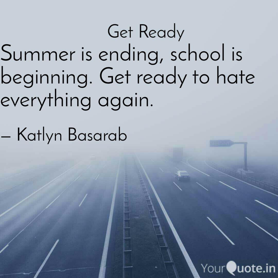 Summer is ending, school ... | Quotes & Writings by Katlyn ...