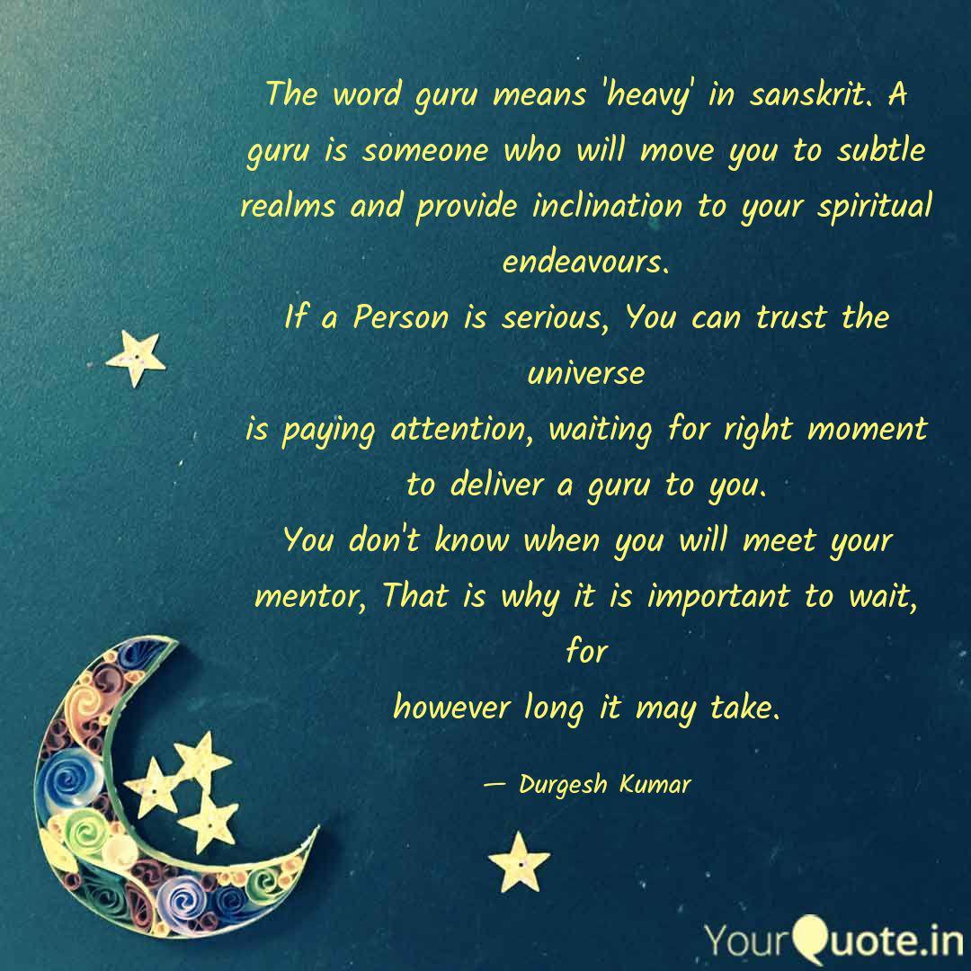the word guru means heav quotes writings by durgesh kumar
