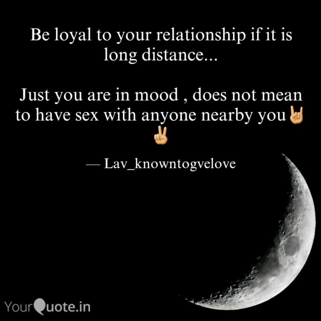 Be loyal to your relation...   Quotes & Writings by Lavanya ...