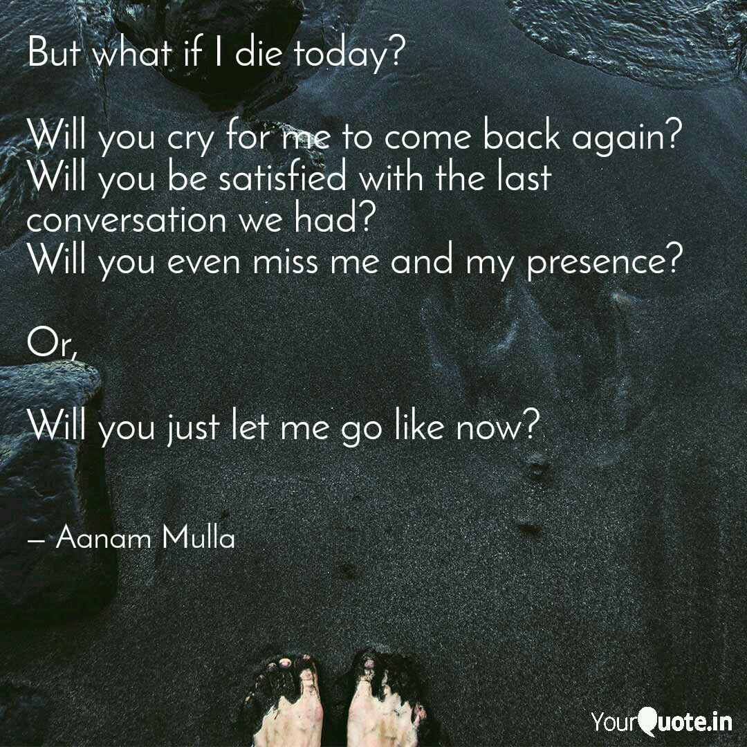 But what if I die today?   Quotes & Writings by Aanam Mulla