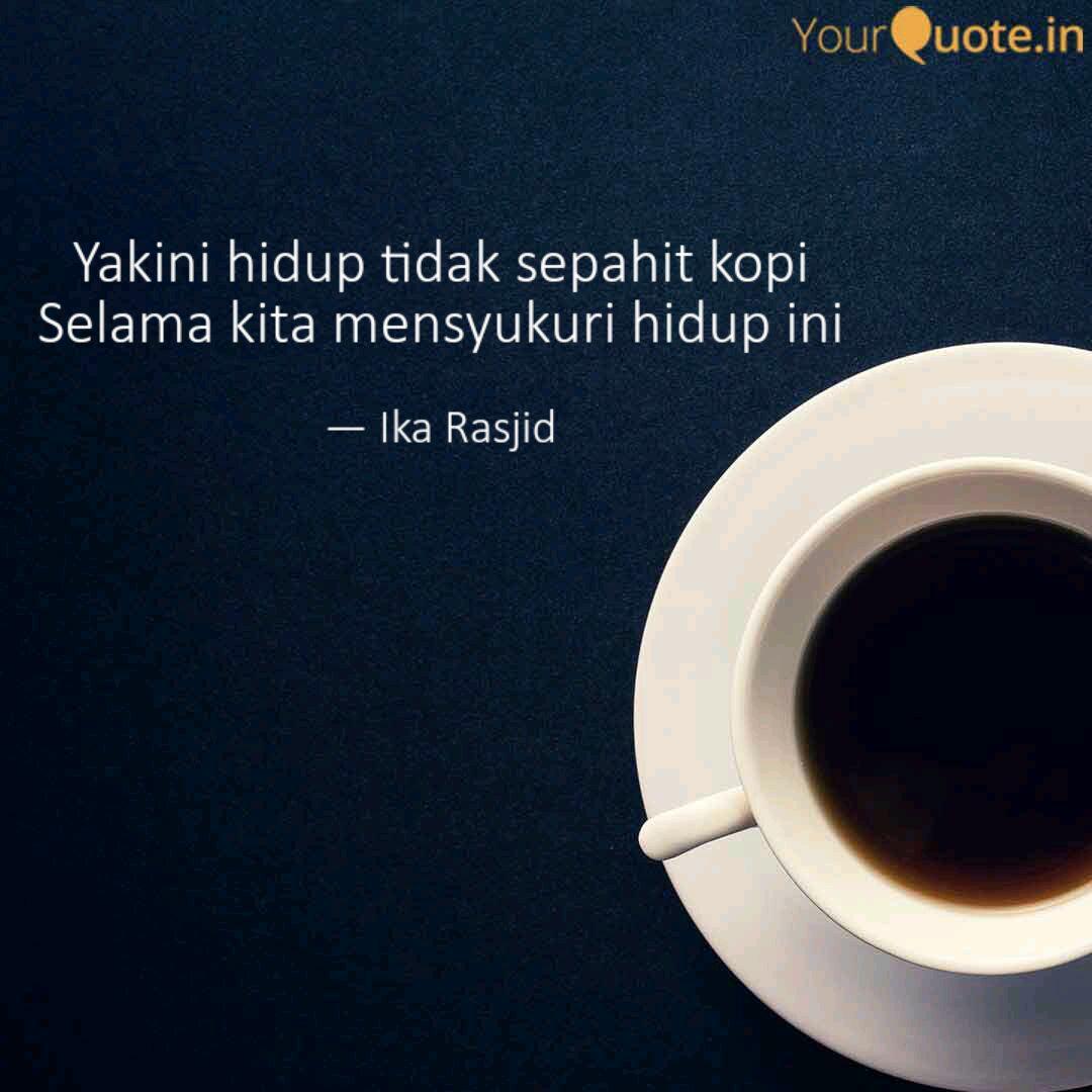 yakini hidup tidak sepahi quotes writings by ika rasjid