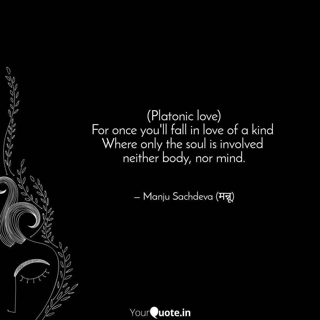 Platonic love) For once   Quotes & Writings by Manju Sachdeva