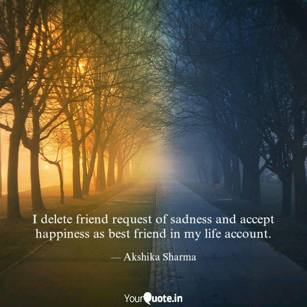 i delete friend request o quotes writings by akshika sharma