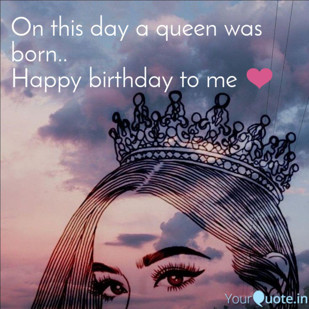 On this day a queen was b  Quotes & Writings by Farzia