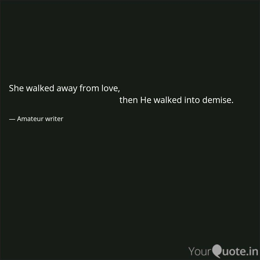 Quotes walked away 65 I
