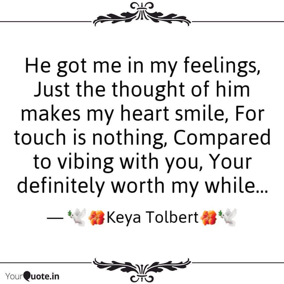 He got me in my feelings,... | Quotes & Writings by Keya ...