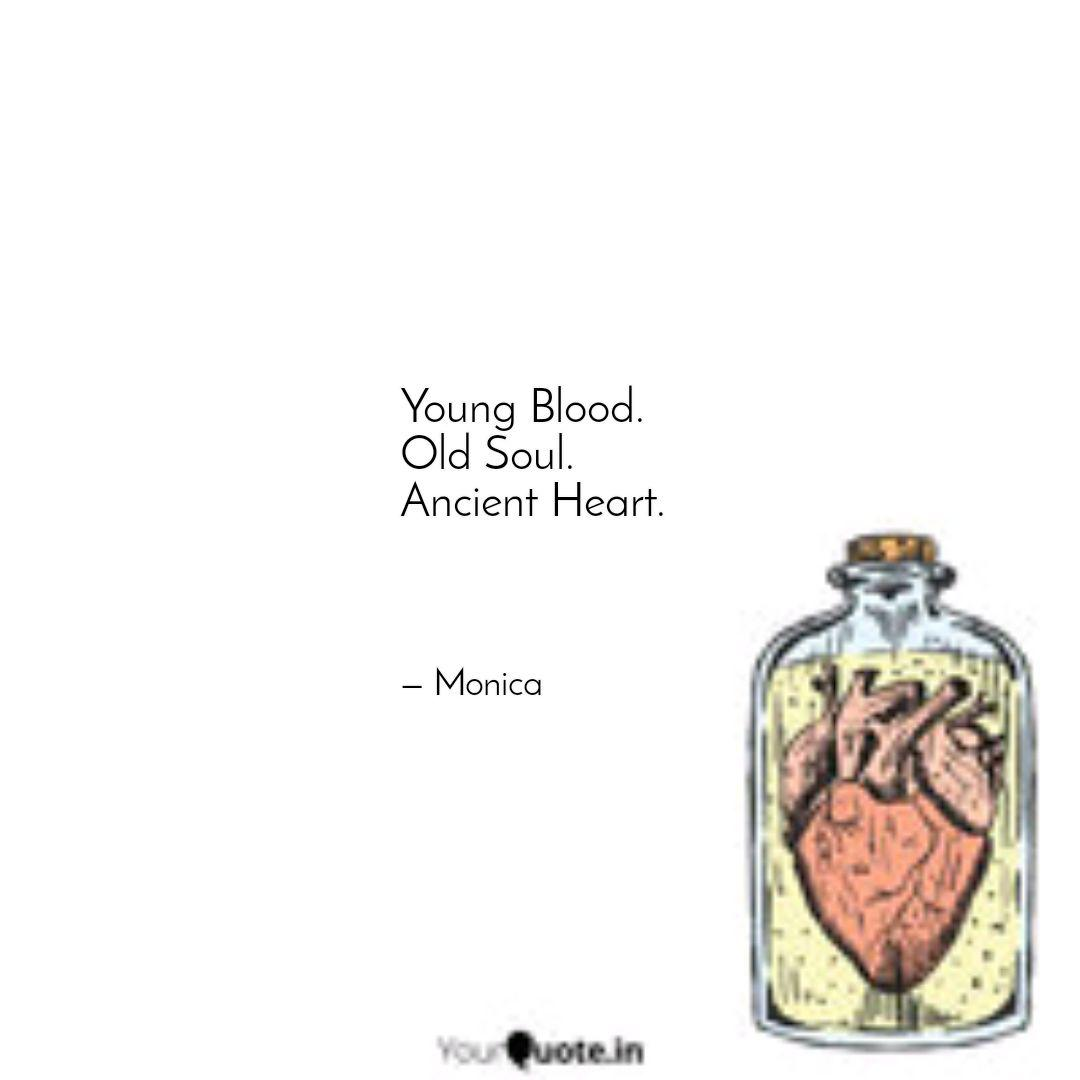 Young Blood  Old Soul      | Quotes & Writings by Monika